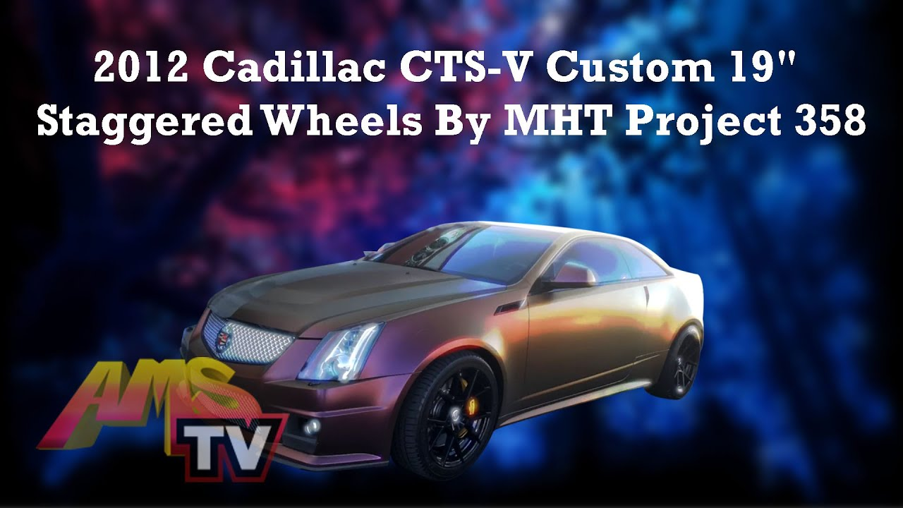 "2012 Cadillac CTS-V Custom 19"" Staggered Wheels By MHT Project 358 - YouTube"