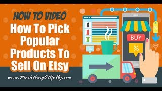 How To Make Or Source Popular Products To Sell On Etsy