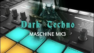 Dark Techno 2018 - Native Instruments Maschine MK3