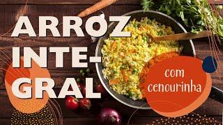 ARROZ INTEGRAL COM CENOURINHA DA DONA CHRIS   Vida Veda Na Cozinha