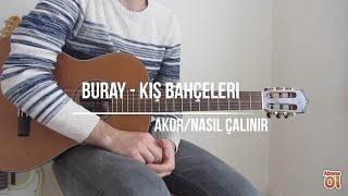Buray - Kış Bahçeleri - Cover - AKOR (NASIL ÇALINIR)