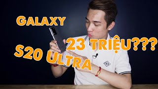 Samsung Galaxy S20 Ultra giá 23 triệu - KHÔNG THỂ TIN NỔI!!!