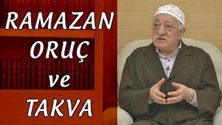 Fethullah Gülen | Ramazan, Oruç ve Takva