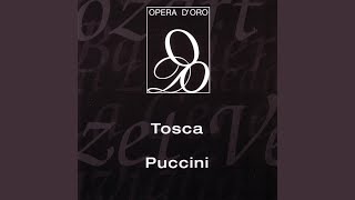 Puccini: Tosca: Floria... Amore - Cavaradossi, Tosca (Act Two)