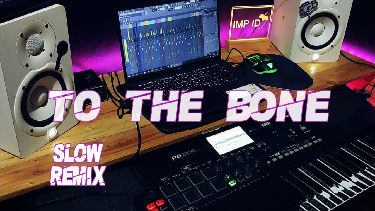 Download DJ TO THE BONE (eltasya remix kroncong super slow) by IMp