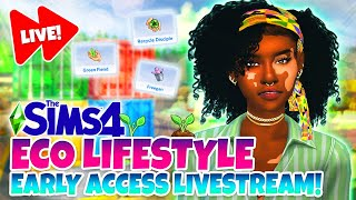 Sims 4 Eco Lifestyle - EARLY ACCESS LIVE STREAM! 🌱