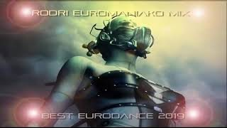 RODRI EUROMANIAKO MIX (BEST EURODANCE 2019)