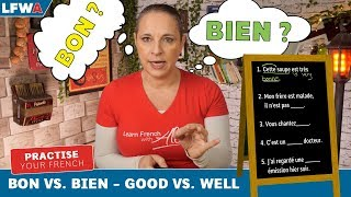 Practise Your French BON vs BIEN (GOOD vs WELL)