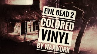 Evil Dead 2 Colored Vinyl Soundtrack by WaxWork Records