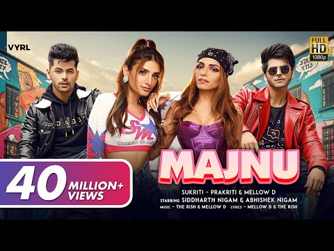 Majnu (Official Video) Sukriti, Prakriti, Mellow D   Siddharth Nigam, Abhishek Nigam   The Rish