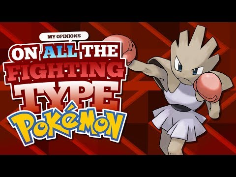 My Opinions On All The Fighting Type Pokemon