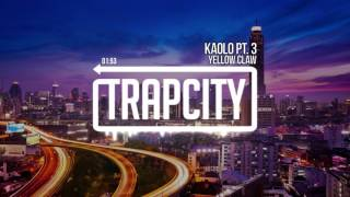 Yellow Claw - Kaolo Pt. 3