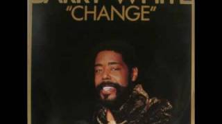 Barry White - Change (1982) - 04. Don