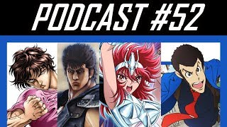 AH Podcast 52 Shonen Anime News: Hokuto Ga Gotoku, Baki Grappler, Saint Seiya, Lupin The 3rd BluRay
