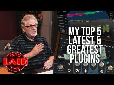 My Top 5 Latest & Greatest Plugins - Into The Lair #164