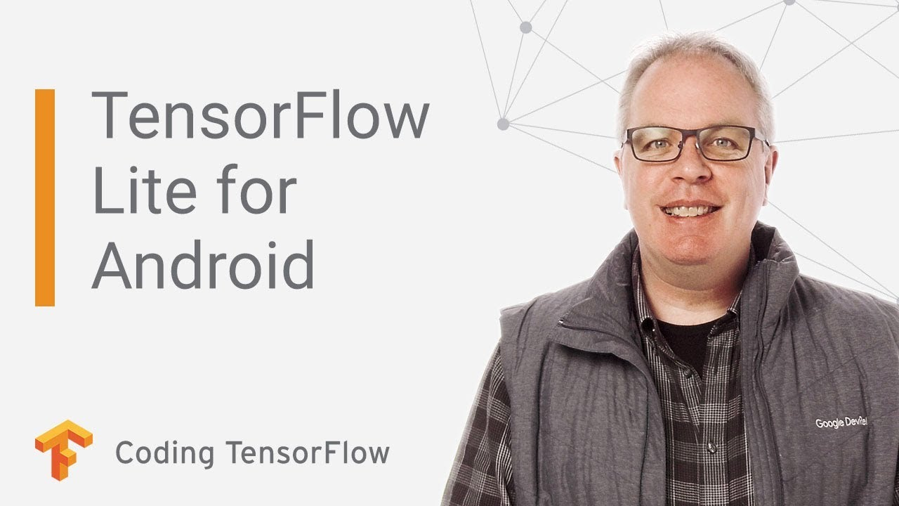 TensorFlow Lite for Android (Coding TensorFlow)