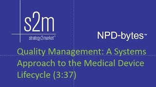 Quality Management: A Systems Approach to Medical Device Lifecycle