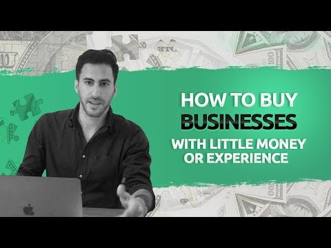 How To Buy Businesses With Little Money or Experience
