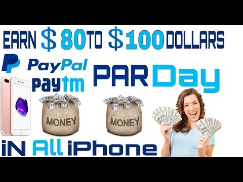 Earn Money 100 Dollar Paypal   Paytm   Cash Par Day in iPhone   iOS 10   iOS 11   Hindi   Urdu  