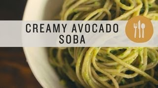 Soba Noodles with Avocado Cream Sauce