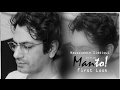 Manto : First look | Nawazuddin Siddiquie in Awesome Role !
