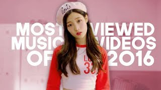 «TOP 25» MOST VIEWED KPOP MUSIC VIDEOS OF 2016