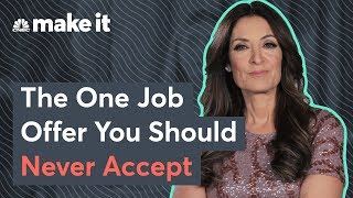 Suzy Welch: The One Job Offer You Should Never Accept
