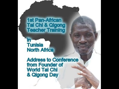 First Pan-African Tai Chi & Qigong Teacher Training, Address from World Tai Chi & Qigong Day Founder