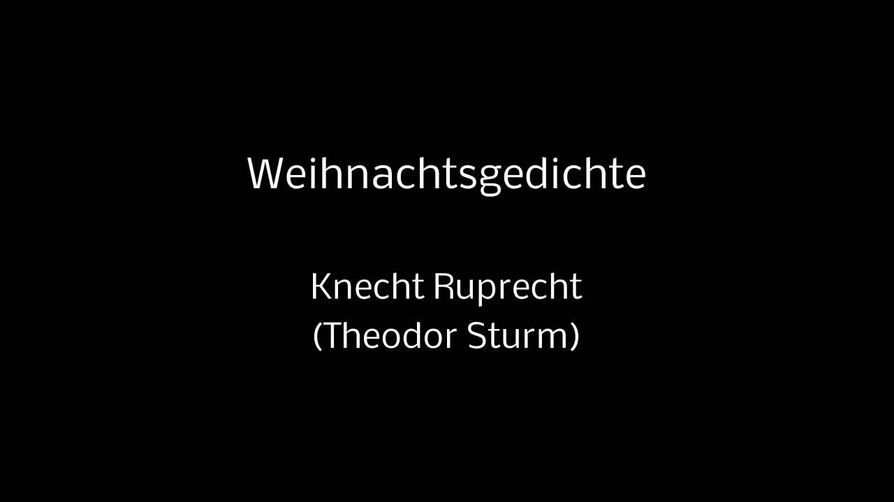 Schmutzige Weihnachtsgedichte.50 Weihnachtsgedichte Knecht Ruprecht Theodor Sturm Mit Hintergrundmusik