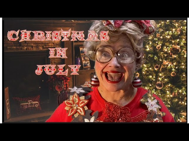 CHRISTMAS IN JULY!!
