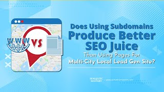 Does Using Subdomains Produce Better SEO Juice Than Using Pages For Multi City Local Lead Gen Site?