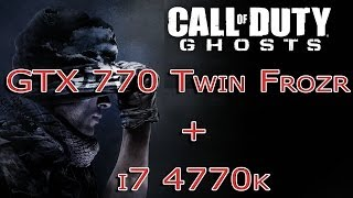 Call of Duty : Ghosts Highest Settings i7 4770k + GTX 770 PC 1080p Gameplay
