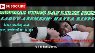 Official Video Dan Lirik Andmesh - Hanya Rindu (sedih Kisah Entang Ibu)