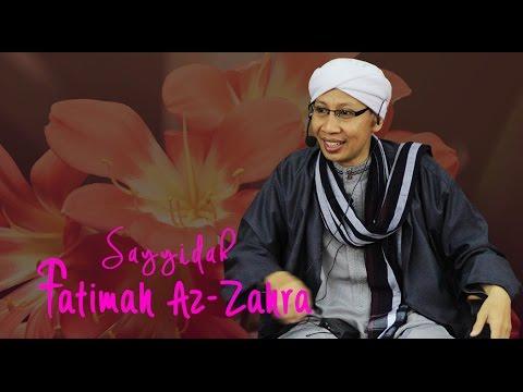Sayyidatina Fatimah Az Zahra | Buya Yahya