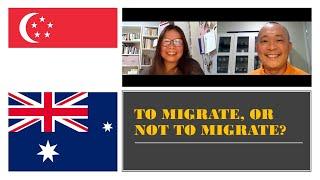 Singaporeans Migrate To Australia - Yes or No? Part 1