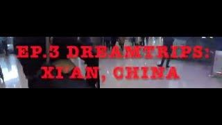 Dreamkation: Travel with Katalliyah - EP. 3 Dreamtrips: Xi'an, China