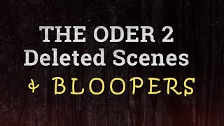 THE ODER 2 BLOOPERS AND DELETED SCENES