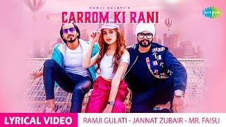 Carrom Ki Rani | Ramji Gulati | Jannat Zubair | Mr. Faisu | Lyrical Video