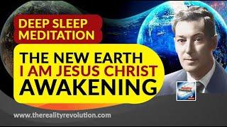 Deep Sleep Meditation Tнe New Earth I Am Jesus Christ Awakening