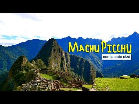 ¡Cómo llegar y cuánto Cuesta... Machu Picchu! ¡Con la Pata Alzá!