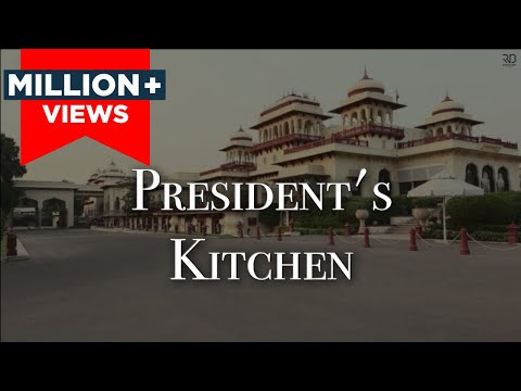 Kitchens of the President - Rashtrapati Bhavan and more