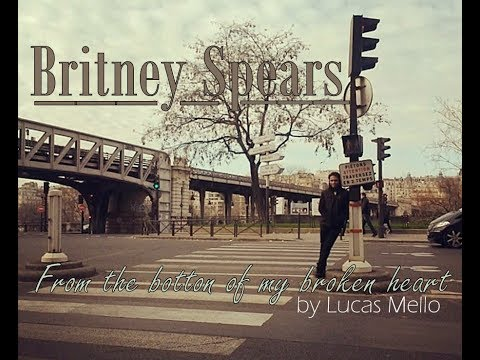 From the bottom of my broken heart - Britney Spears (Male Version) by  Lucas Mello [lyrics]