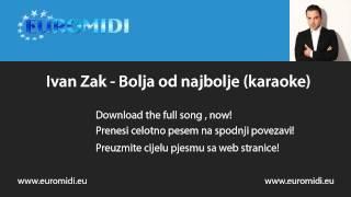 Bolja od najbolje - Ivan Zak (karaoke)