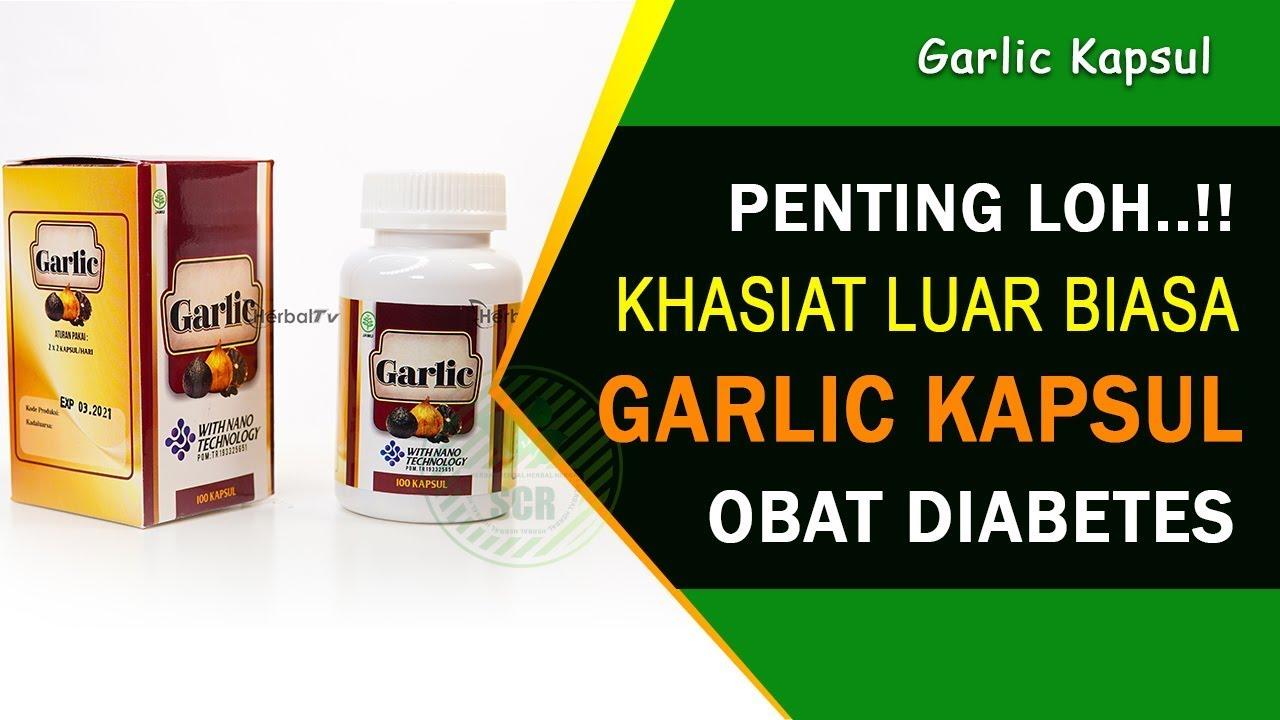Obat Diabetes Paling Ampuh dengan Garlic Kapsul - YouTube