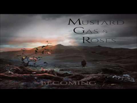 Mustard Gas & Roses - Becoming [Full Album]