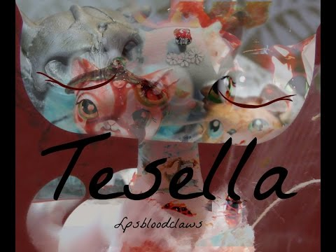 LPS- Tesella (the movie)
