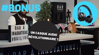 LIVE #BONUS Un casque audio révolutionnaire ?