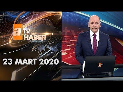 Atv Ana Haber | 23 Mart 2020