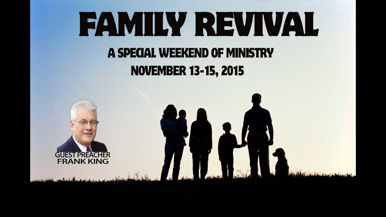 Frank King Family Revival 1 11132015 The Door Christian