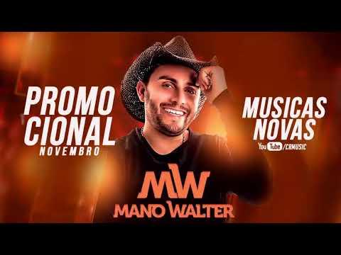 Mano Walter - Repertório Novo Novembro 2017 (Musicas Novas)